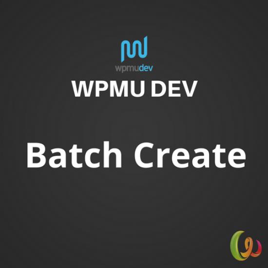 WPMU DEV Batch Create 1.5.2