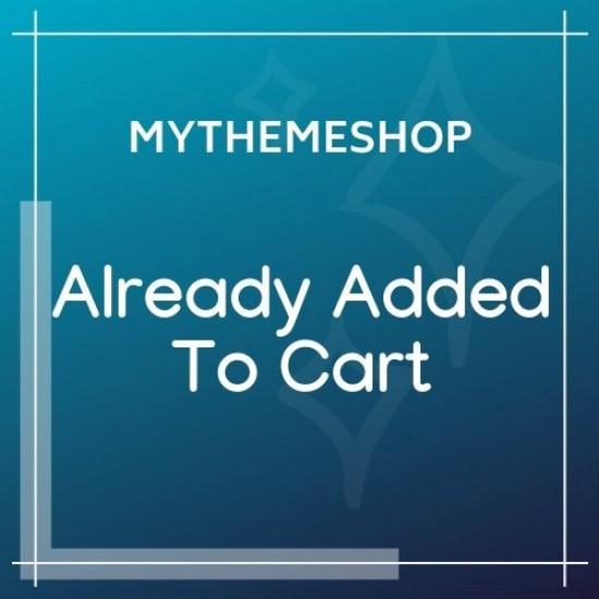 MyThemeShop Already Added To Cart Or Purchased 1.0.1