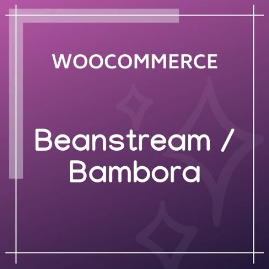 WooCommerce Beanstream / Bambora Payment Gateway